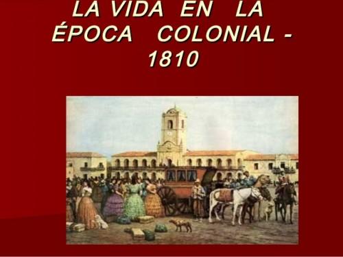 la-vida-en-la-poca-colonial-1810-1-638