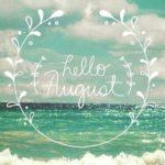 Frases lindas y en inglés de Bienvenido Agosto en imágenes para descargar