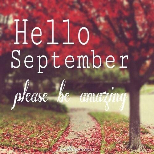 198814-Hello-September-Please-Be-Amazing