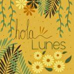 Imágenes bellas con palabras hermosas para decir Feliz comienzo de semana y Hola Lunes