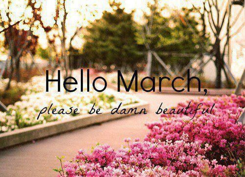 159213-Hello-March-Be-Beautiful