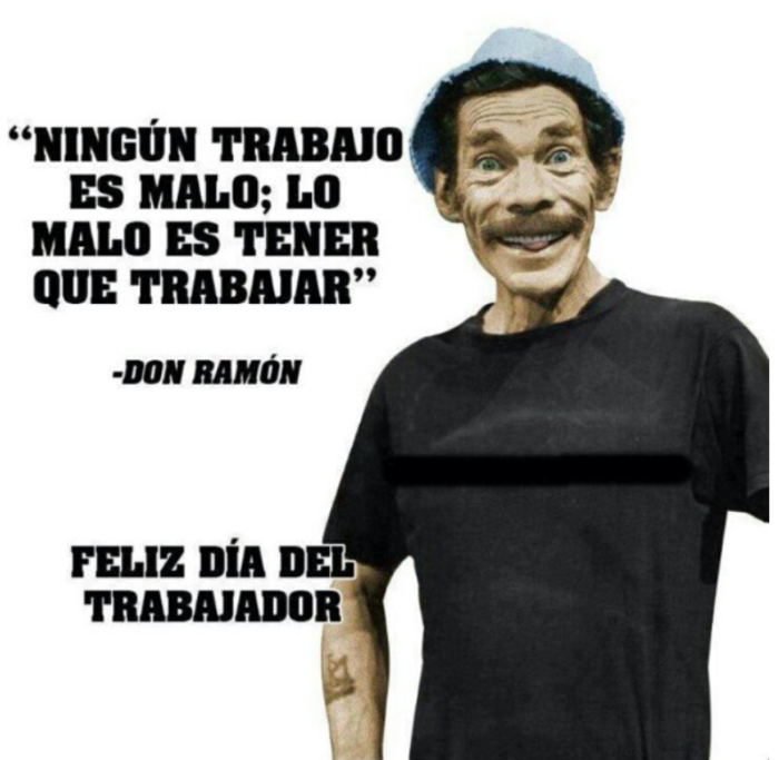 feliz-dia-del-trabajador-don-ramon-Screenshot_2013-05-01-18-51-21-1