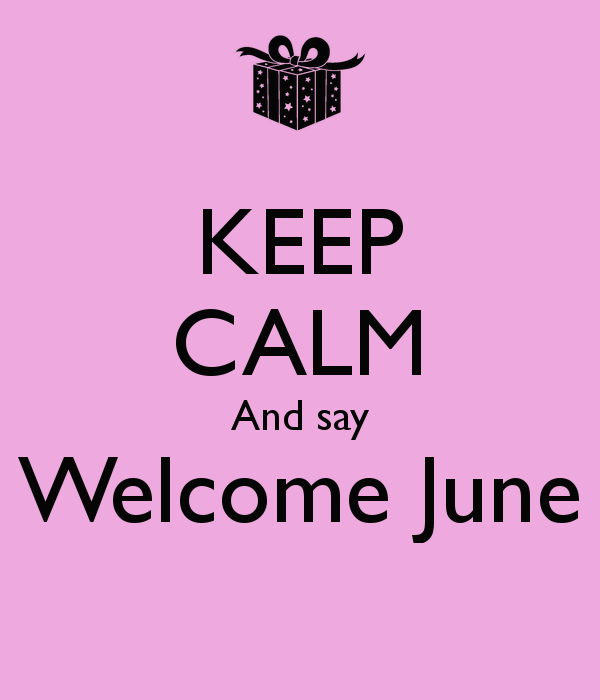 keep-calm-and-say-welcome-june-