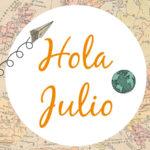 Imágenes lindas con frases hermosas para dar la bienvenida al mes de julio
