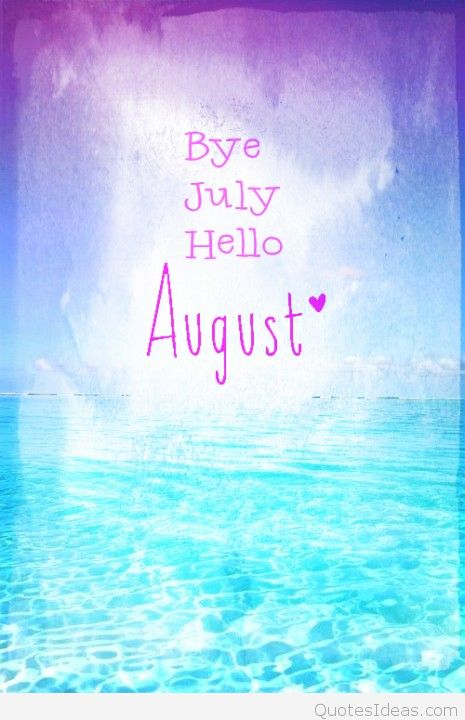 Bye-July-Hello-August-picture-sayings