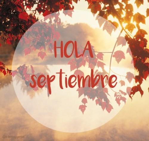 HOLA septiembre  Hello September
