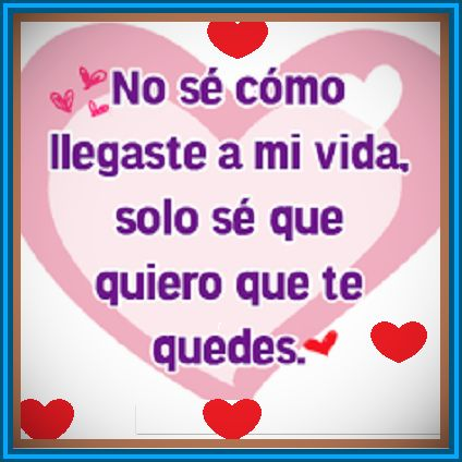 Imágenes Con Frases De Amor Románticas Para Dedicar A Mi